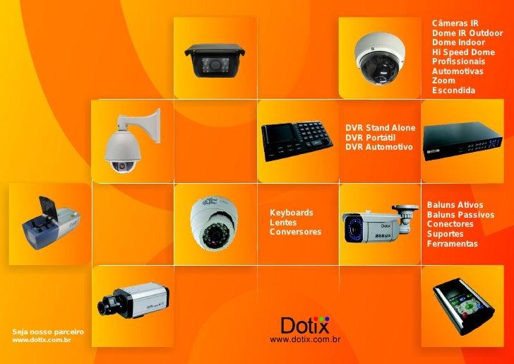 Câmeras IR                                       Dome IR Outdoor                                       Dome Indoor        ...