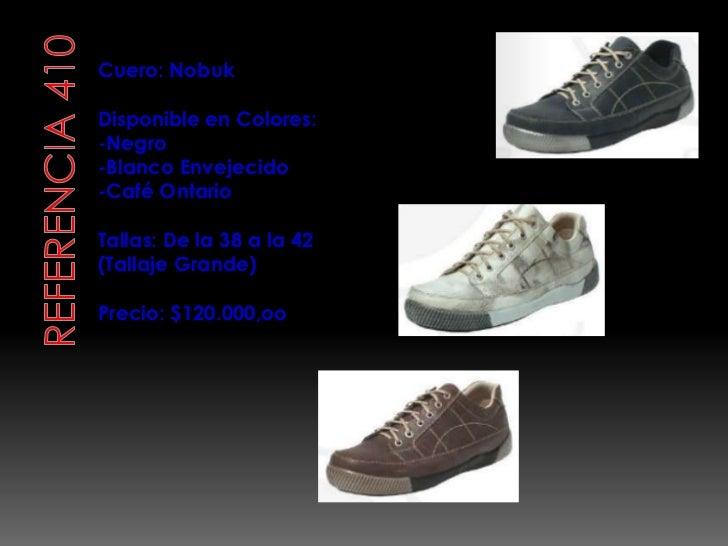 Referencia 410<br />Cuero: Nobuk<br />Disponible en Colores:<br />-Negro<br />-Blanco Envejecido<br />-Café Ontario<br />T...