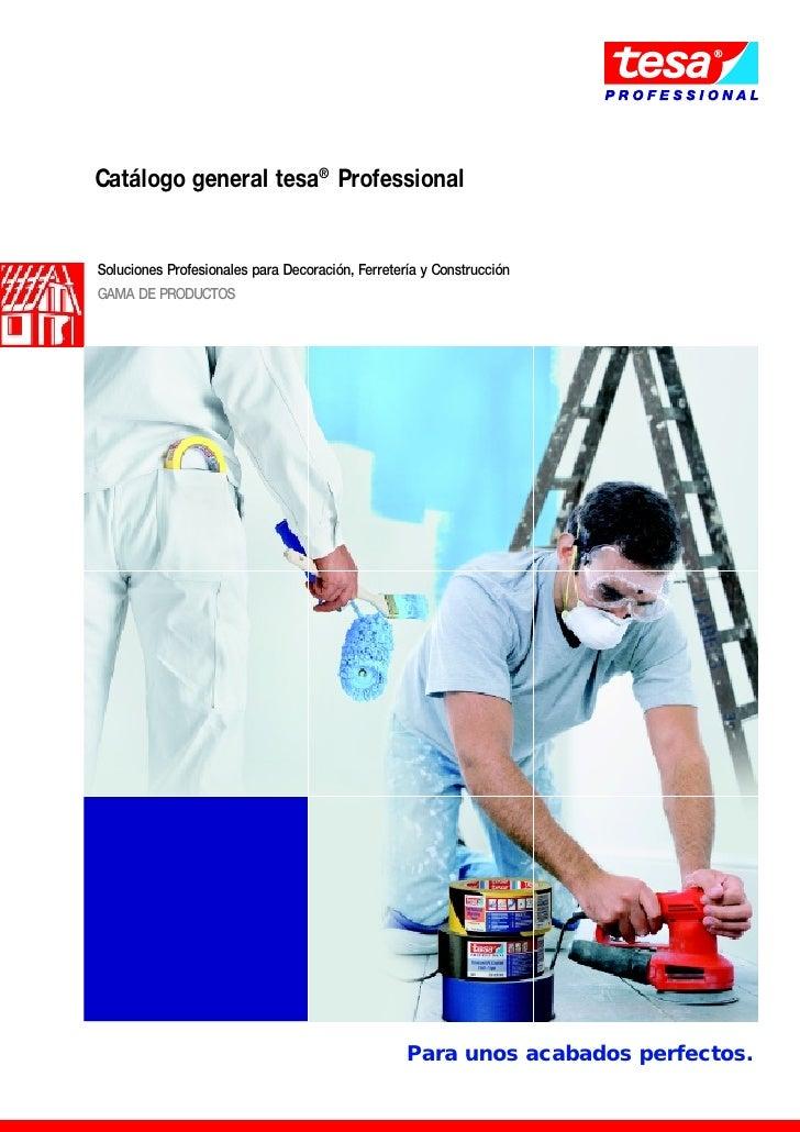 Catálogo general tesa® ProfessionalSoluciones Profesionales para Decoración, Ferretería y ConstrucciónGAMA DE PRODUCTOS   ...