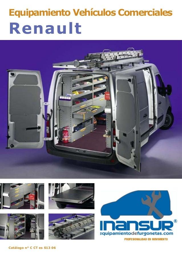 Equipamiento Vehículos Comerciales Renault Catálogo n° C CT es S13 06 PROFESIONALIDAD EN MOVIMIENTO