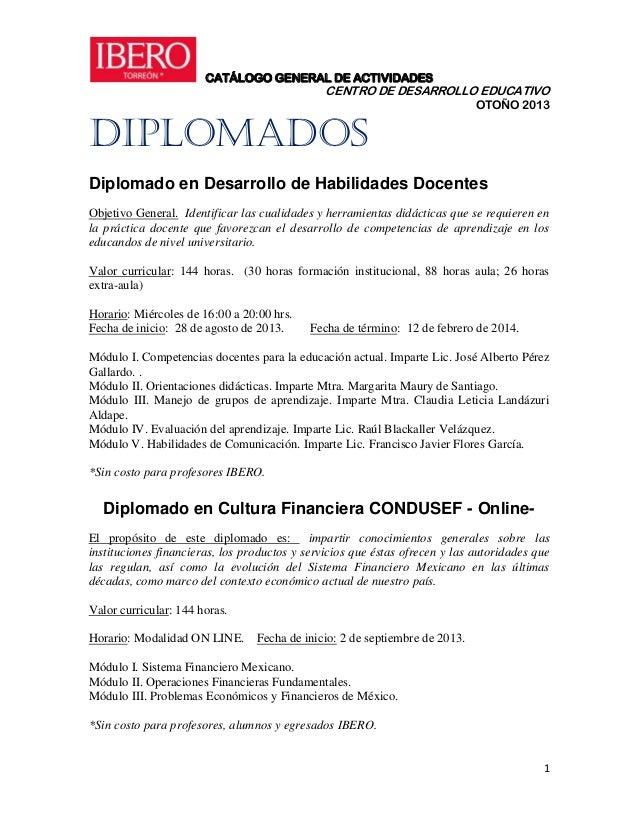 CATÁLOGO GENERAL DE ACTIVIDADES CENTRO DE DESARROLLO EDUCATIVO OTOÑO 2013 1 DIPLOMADOS Diplomado en Desarrollo de Habilida...