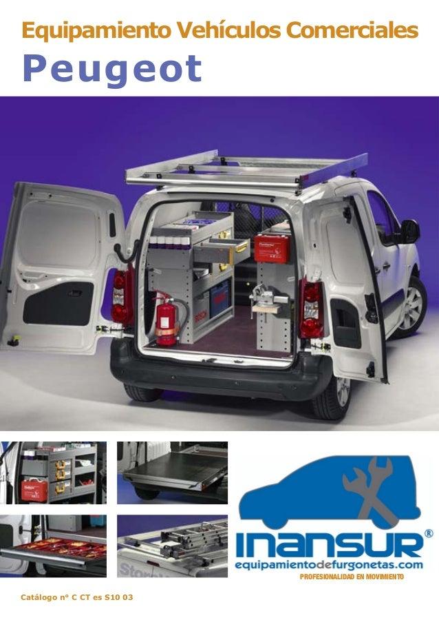 Equipamiento Vehículos Comerciales Peugeot Catálogo n° C CT es S10 03 PROFESIONALIDAD EN MOVIMIENTO