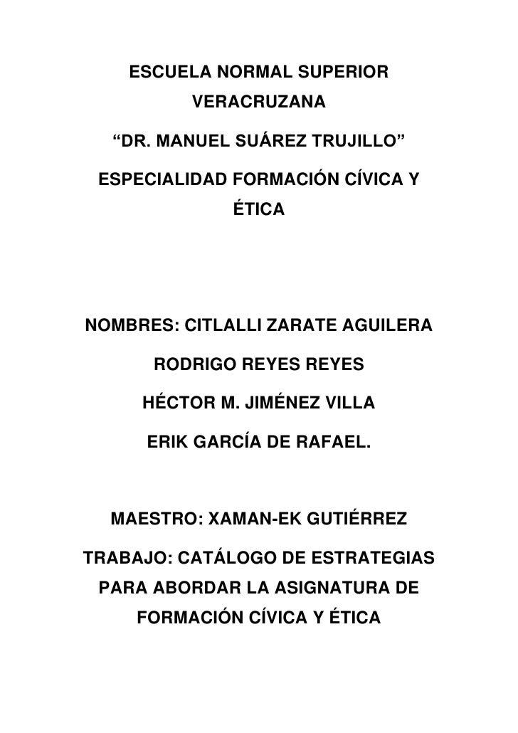 """ESCUELA NORMAL SUPERIOR          VERACRUZANA  """"DR. MANUEL SUÁREZ TRUJILLO"""" ESPECIALIDAD FORMACIÓN CÍVICA Y              ÉT..."""