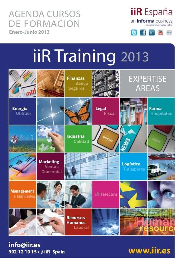 AGENDA CURSOSDE FORMACIONEnero-Junio 2013              iiR Training 2013                            Finanzas              ...