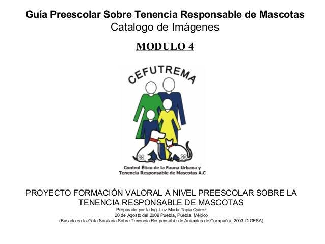 Guía Preescolar Sobre Tenencia Responsable de Mascotas Catalogo de Imágenes MODULO 4 PROYECTO FORMACIÓN VALORAL A NIVEL PR...
