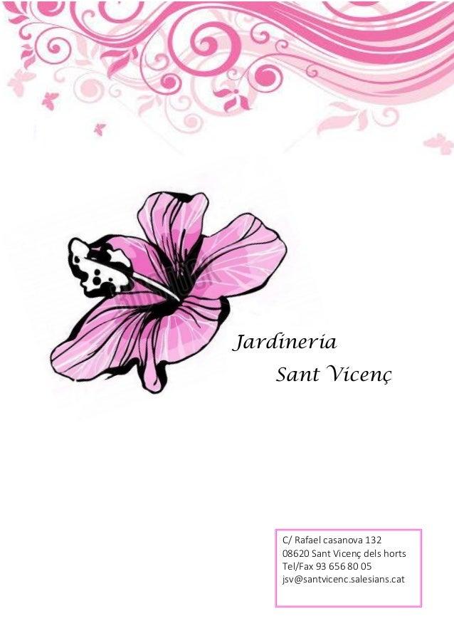 1 C/ Rafael casanova 132 08620 Sant Vicenç dels horts Tel/Fax 93 656 80 05 jsv@santvicenc.salesians.cat Jardineria Sant Vi...