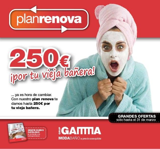 250€ GRATIS NUEVO CATÁLOGO en tu tienda y en www.gamma.es MODABAÑOa precio asequible ... ya es hora de cambiar. Con nuestr...
