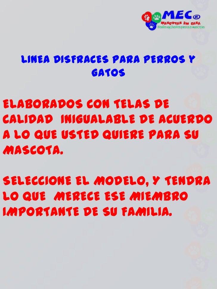 LINEA DISFRACES PARA PERROS y GATOS<br />ELABORADOS CON TELAS DE CALIDAD  INIGUALABLE DE ACUERDO A LO QUE USTED QUIERE PAR...
