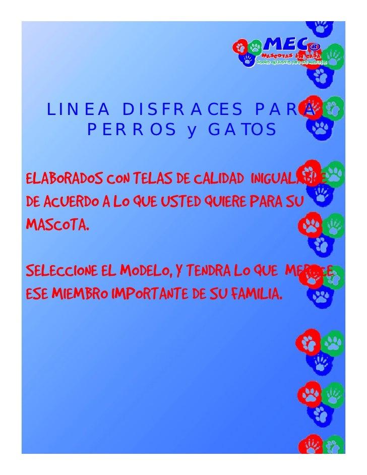 LINEA DISFRACES PARA      PERROS y GATOSELAB RAD S CONELABORADOS C TELAS DE CALIDAD INIGUALABLE                           ...