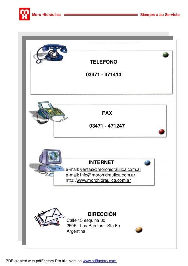 Moro Hidráulica  Siempre a su Servicio  TELÉFONO 03471 - 471414  FAX 03471 - 471247  INTERNET e-mail: ventas@morohidraulic...