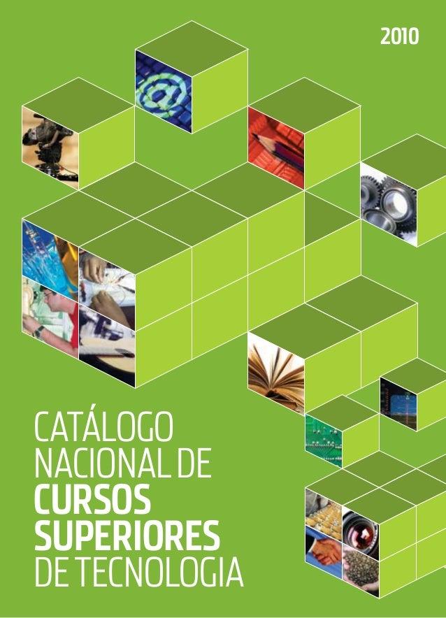 Catálogo Nacionalde Cursos superiores deTecnologia 2010