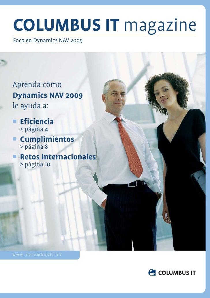COLUMBUS IT magazine Foco en Dynamics NAV 2009     Aprenda cómo Dynamics NAV 2009 le ayuda a:   Eficiencia   > página 4   C...