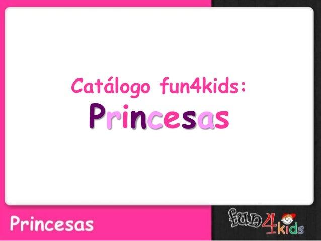 Catálogo fun4kids: Princesas
