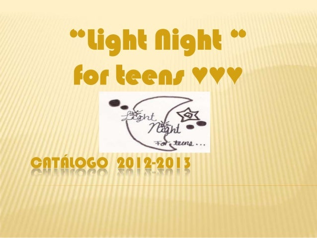 """Light Night ""    for teens ♥♥♥CATÁLOGO 2012-2013"