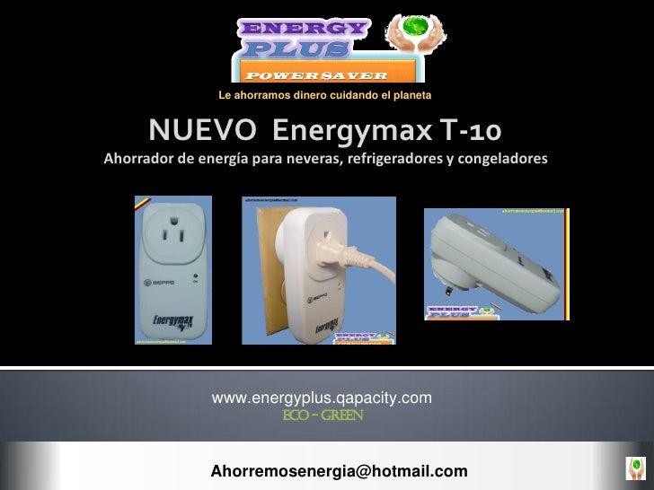 Le ahorramos dinero cuidando el planeta         NUEVO Energymax T-10 Ahorrador de energía para neveras, refrigeradores y c...