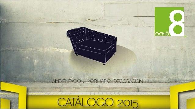 AMBIENTACIÓN-MOBILIAPIO-DECOPACIÓN .   CATÁLOGO 2015