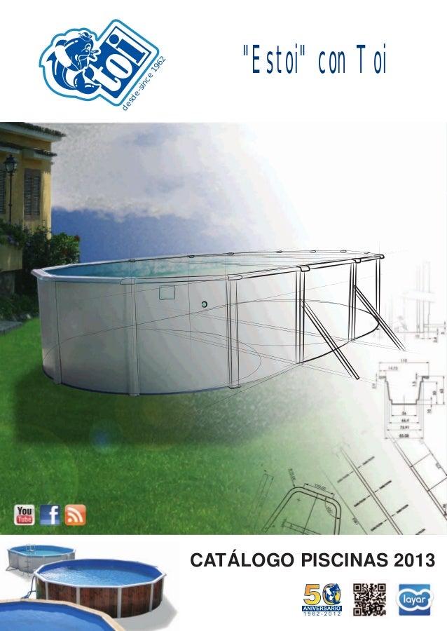 Catalogo piscinas toi 2013 for Catalogo piscinas