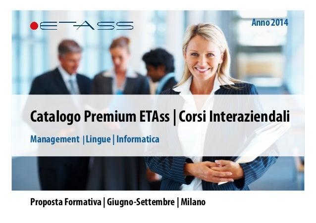 Proposta Formativa | Giugno-Settembre | Milano Catalogo Premium ETAss | Corsi Interaziendali Management | Lingue | Informa...