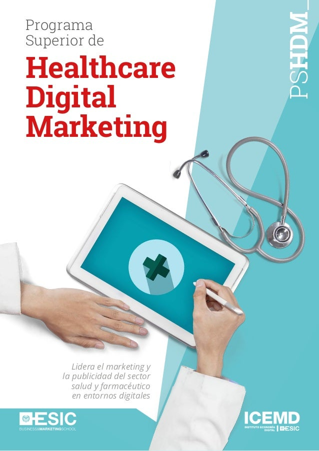 PSHDM Programa Superior de Healthcare Digital Marketing Lidera el marketing y la publicidad del sector salud y farmacéutic...