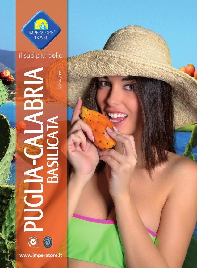 PUGLIA-CALABRIA BASILICATA2014/2015 www.imperatore.it il sud più bello