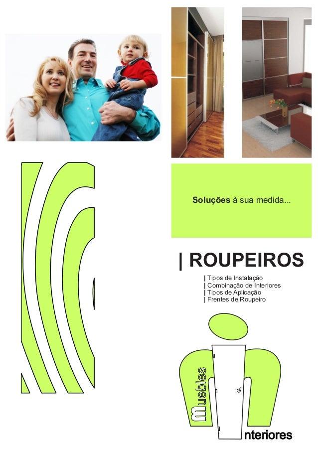Soluções à sua medida... nteriores   ROUPEIROS   Tipos de Instalação   Combinação de Interiores   Tipos de Aplicação   Fre...