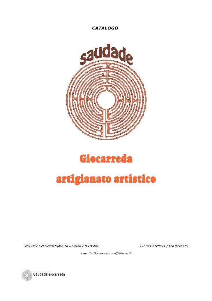 CATALOGO                                Giocarreda                  artigianato artistico     VIA DELLA CAMPANA 10 – 57100...