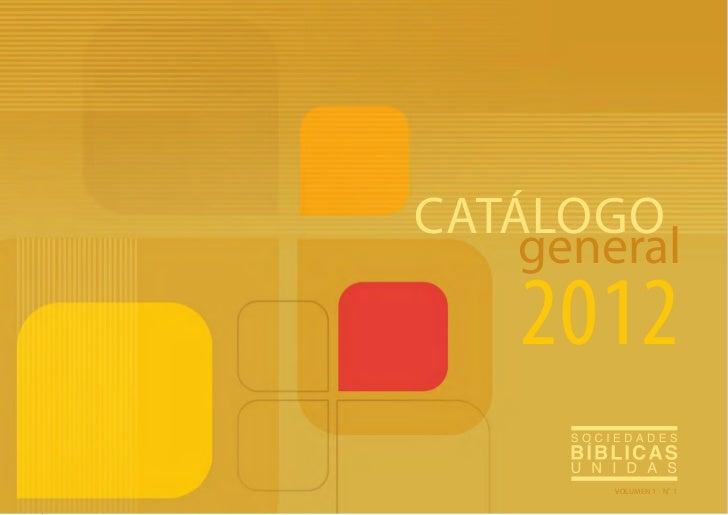 CATÁLOGO    general    2012        VOLUMEN 1 - NO 1