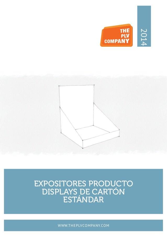 EXPOSITORES PRODUCTO DISPLAYS DE CARTÓN ESTÁNDAR 2014 WWW.THEPLVCOMPANY.COM