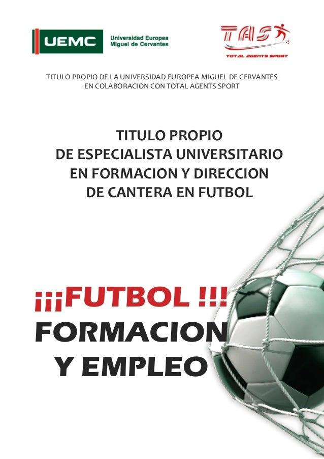 TITULO PROPIO DE LA UNIVERSIDAD EUROPEA MIGUEL DE CERVANTES EN COLABORACION CON TOTAL AGENTS SPORT  TITULO PROPIO DE ESPEC...