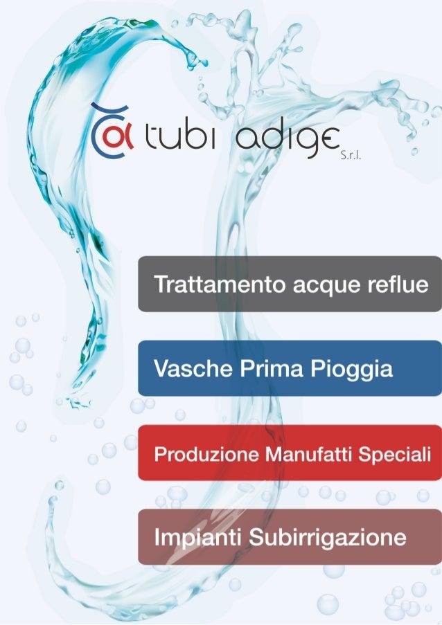 L' AZIENDA   La ditta Tubi Adige è nata nel 1974 producendo solo blocchi in cemento.   Successivamente ha ampliato la gamm...