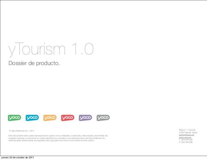 yTourism 1.0      Dossier de producto.      © Yaco Sistemas S.L., 2011                                                    ...