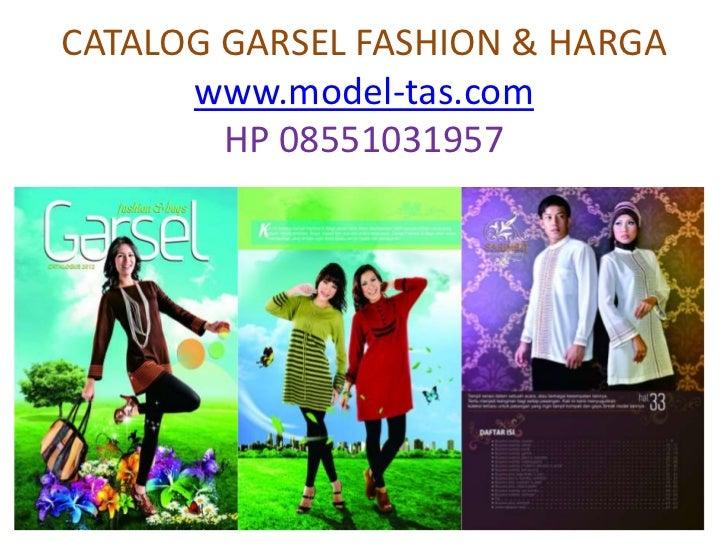 CATALOG GARSEL FASHION & HARGA      www.model-tas.com        HP 08551031957
