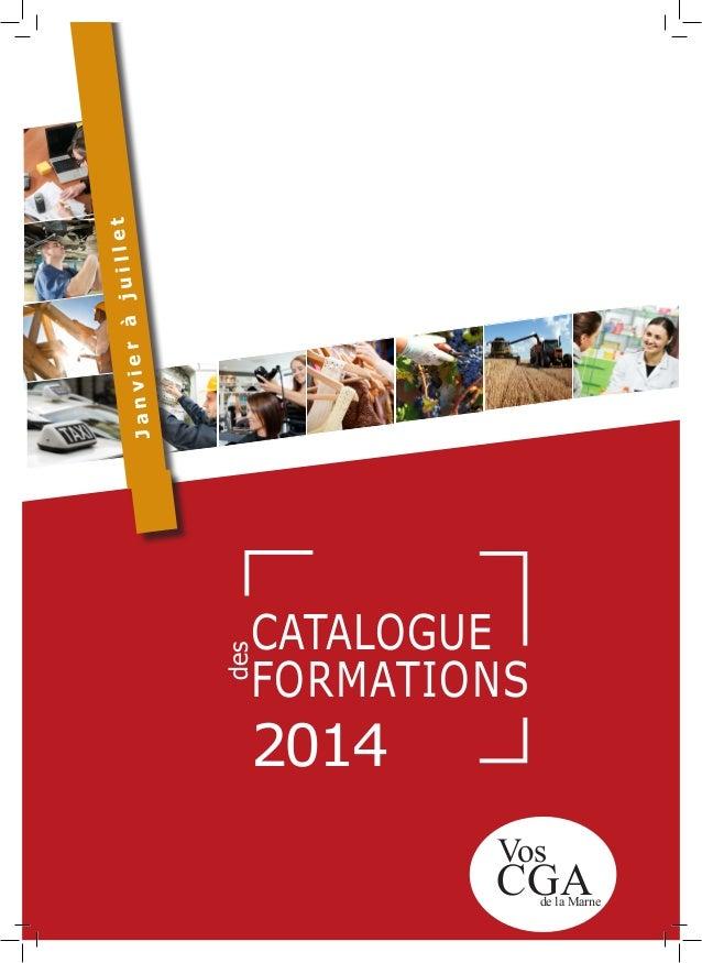 J  illet r à ju anvie  des  CATALOGUE FORMATIONS  2014  Vos  CGA  de la Marne