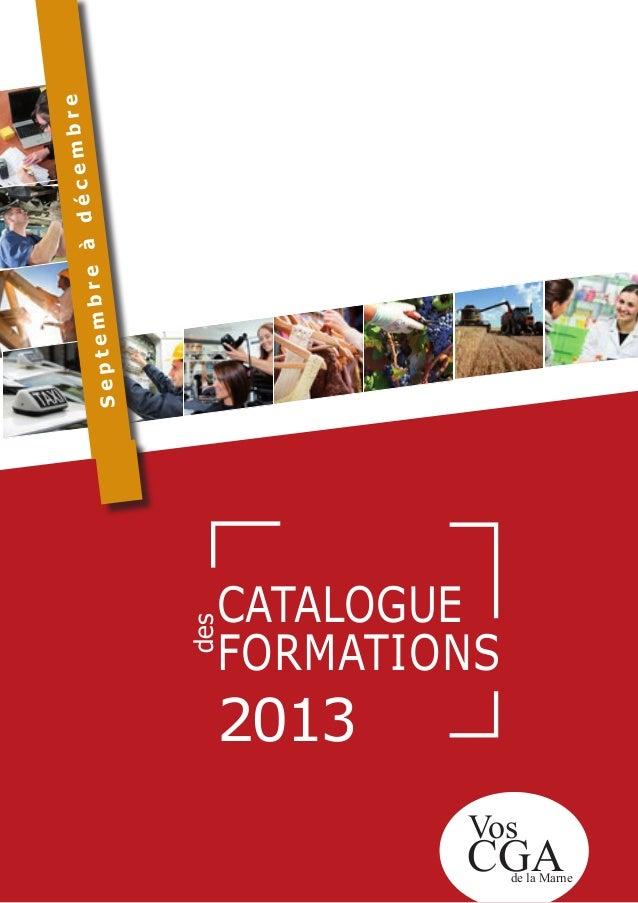 CATALOGUE FORMATIONS 2013 des CGA Vos de la Marne Septembreàdécembre