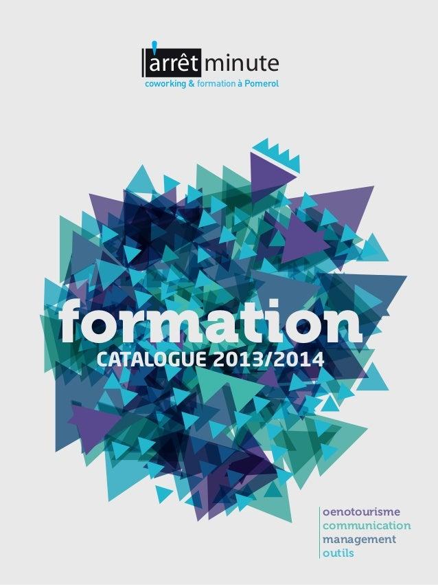 formationCATALOGUE 2013/2014 oenotourisme communication management outils arrêt minute coworking & formation à Pomerol