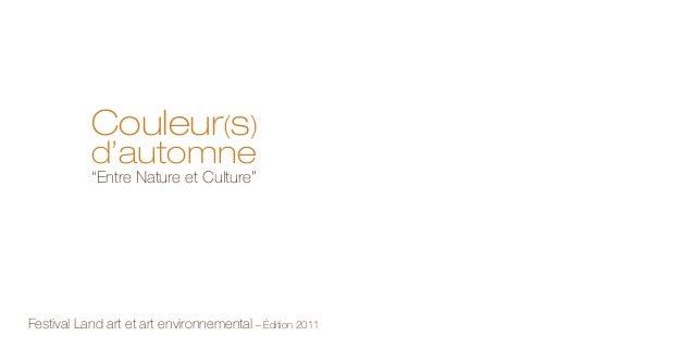 """Couleur(s) d'automne """"Entre Nature et Culture"""" Festival Land art et art environnemental – Édition 2011"""