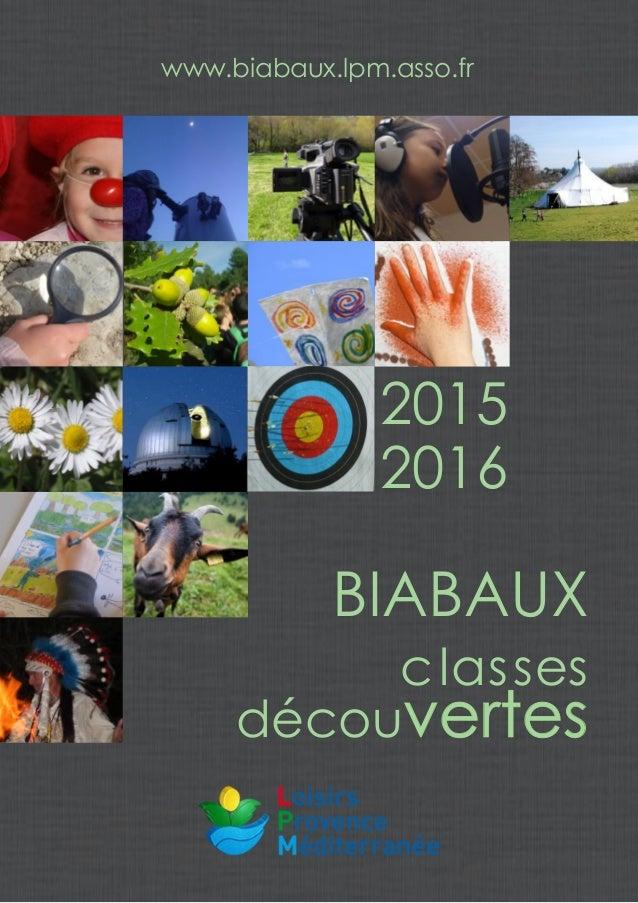 BIABAUX classes découvertes www.biabaux.lpm.asso.fr 2015 2016