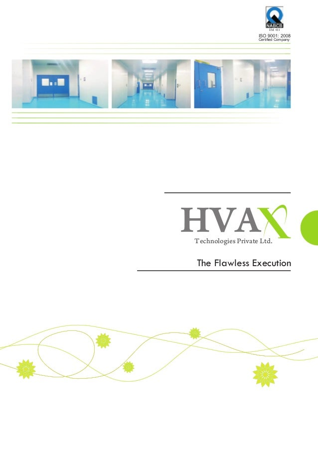 HVATechnologies Private Ltd. The Flawless Execution EM 011 ISO 9001: 2008 Certified Company