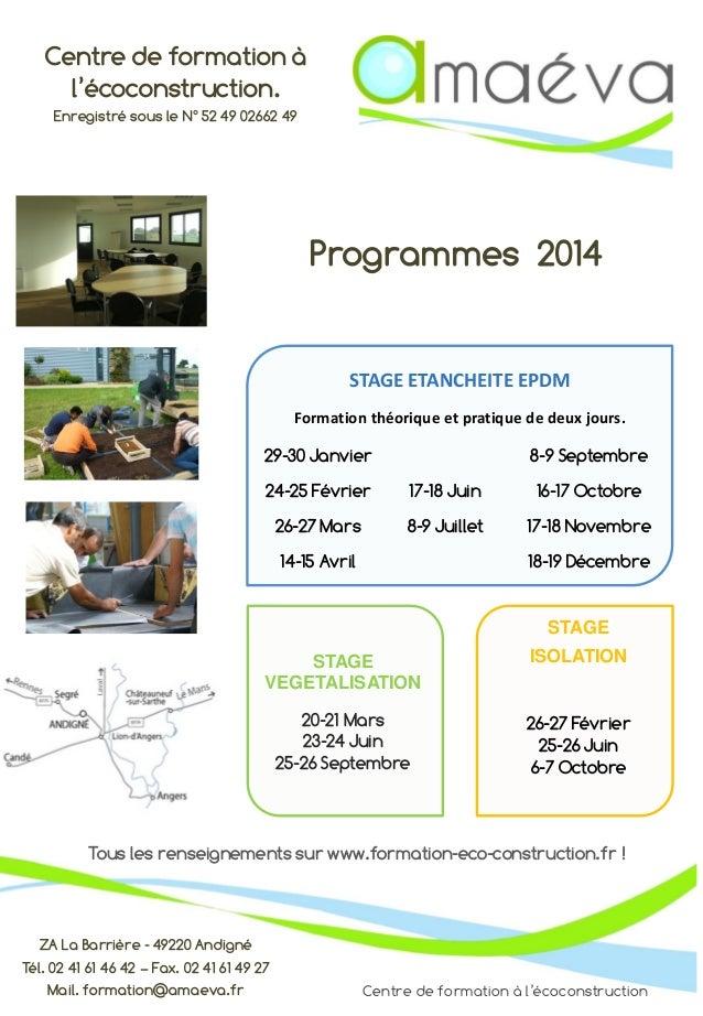 Centre de formation à l'écoconstruction STAGE VEGETALISATION 20-21 Mars 23-24 Juin 25-26 Septembre STAGE ISOLATION 26-27 F...