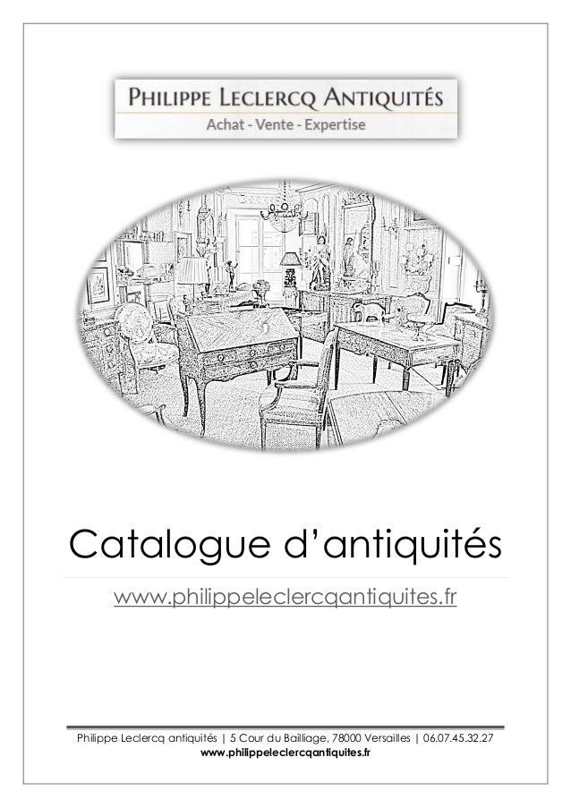 Philippe Leclercq antiquités | 5 Cour du Bailliage, 78000 Versailles | 06.07.45.32.27 www.philippeleclercqantiquites.fr Ca...