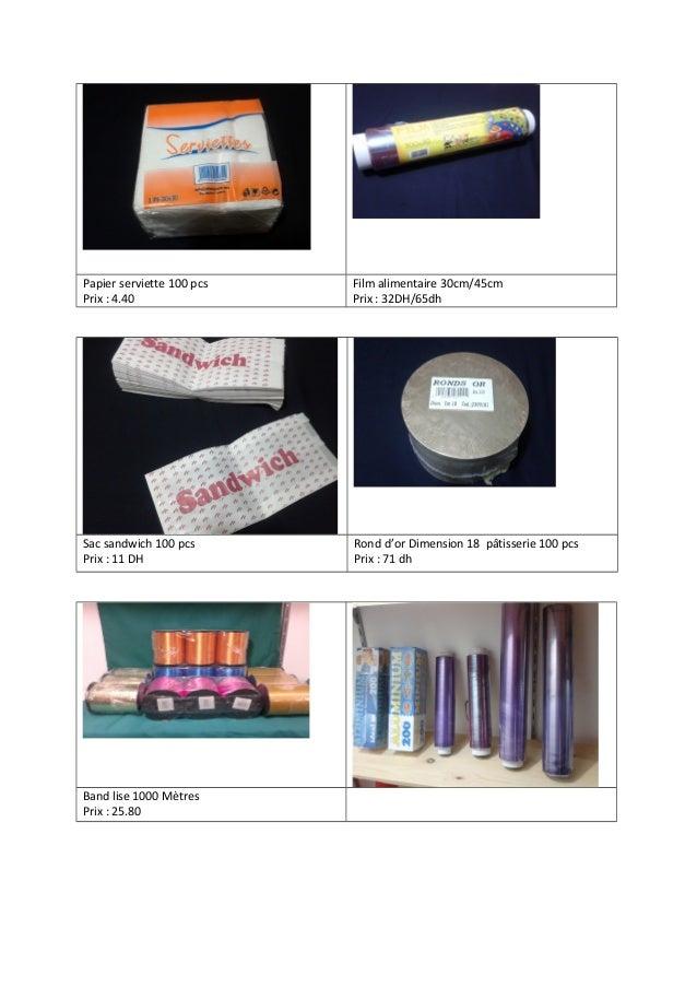 Papier serviette 100 pcs Prix : 4.40 Film alimentaire 30cm/45cm Prix : 32DH/65dh Sac sandwich 100 pcs Prix : 11 DH Rond d'...