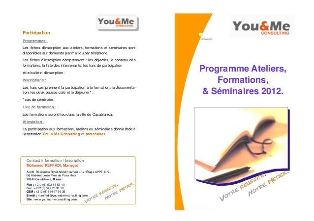 ParticipationProgrammes :Les fiches d'inscription aux ateliers, formations et séminaires sontdisponibles sur demande par m...