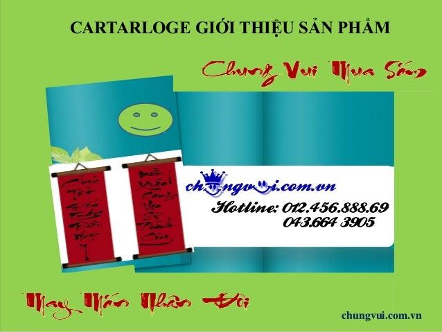 CARTARLOGE GIỚI THIỆU SẢN PHẨM                         chungvui.com.vn