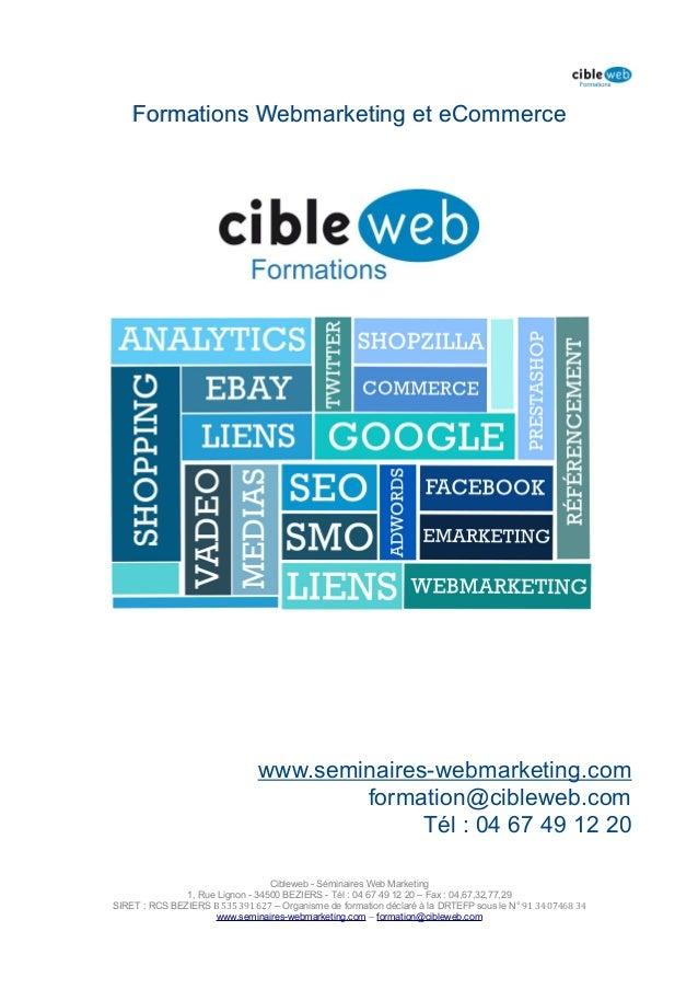 Formations Webmarketing et eCommerce                               www.seminaires-webmarketing.com                        ...