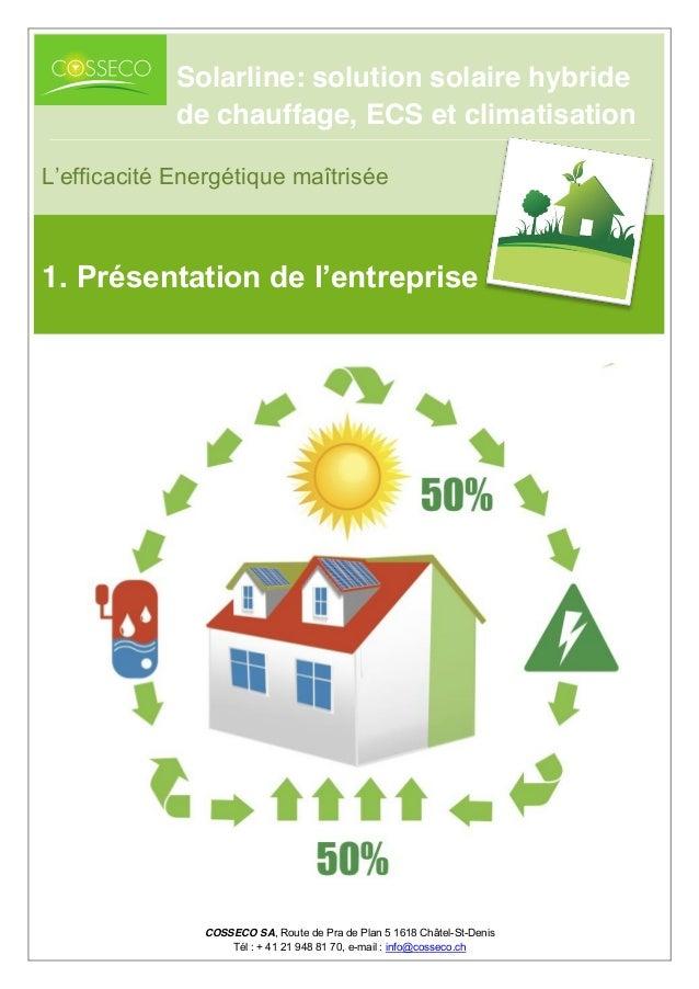 COSSECO SA, Route de Pra de Plan 5 1618 Châtel-St-Denis Tél : + 41 21 948 81 70, e-mail : info@cosseco.ch L'efficacité En...
