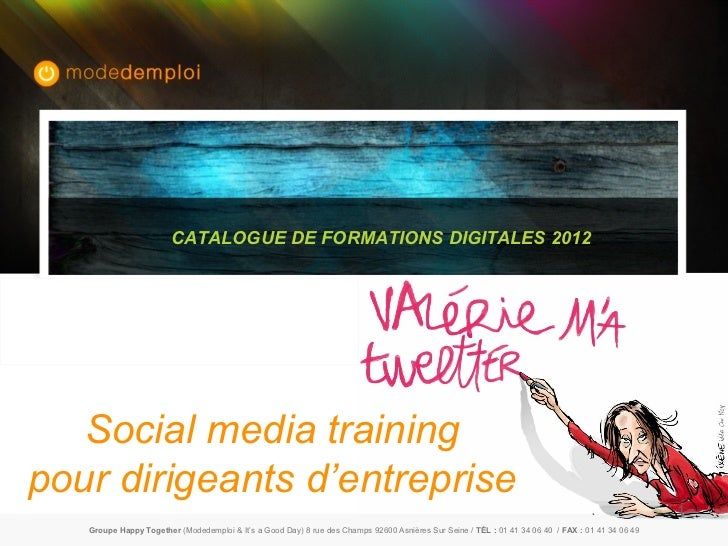 CATALOGUE DE FORMATIONS DIGITALES 2012   Social media trainingpour dirigeants d'entreprise                                ...
