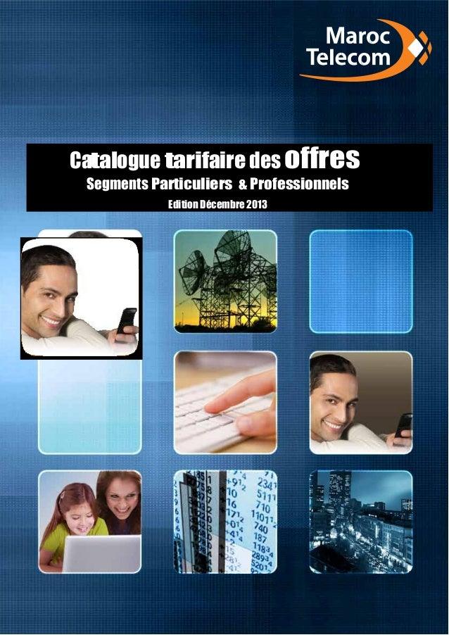 Catalogue tarifaire des offres Segments Particuliers & Professionnels Edition Décembre 2013