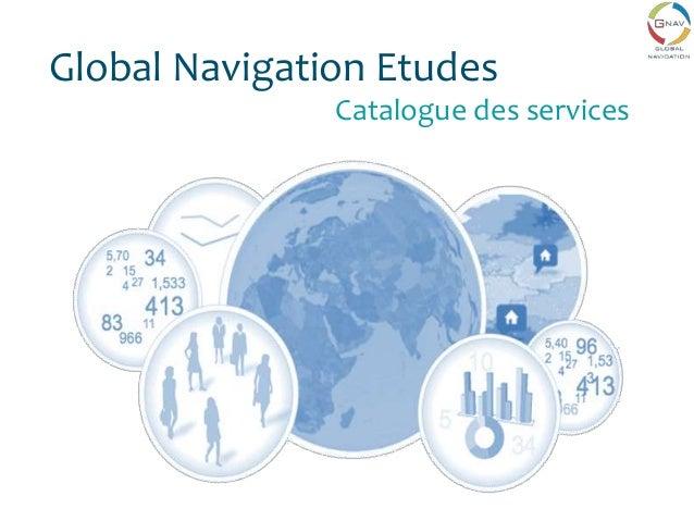 Global Navigation Etudes Catalogue des services