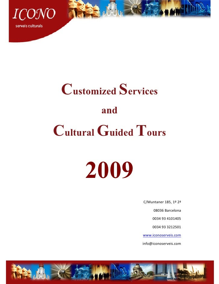 Customized Services         and  Cultural Guided Tours        2009                  C/Muntaner 185, 1º 2ª                 ...