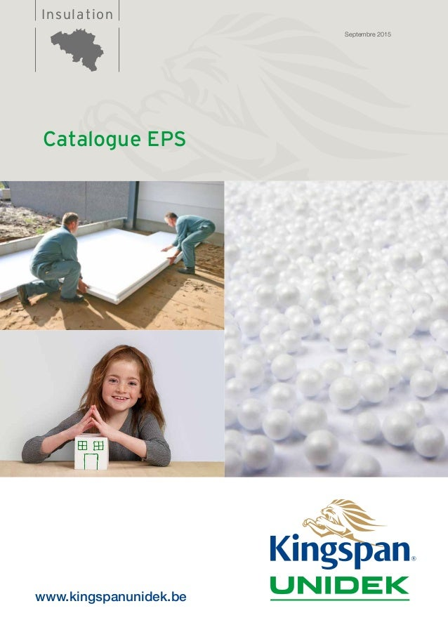 InsulationInsulation www.kingspanunidek.be Catalogue EPS Septembre 2015